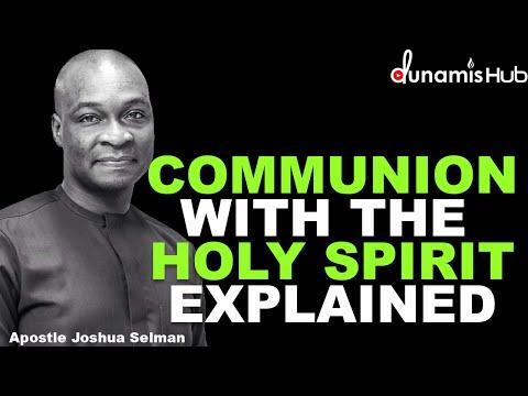 COMMUNION WITH THE HOLY SPIRIT EXPLAINED | APOSTLE JOSHUA SELMAN