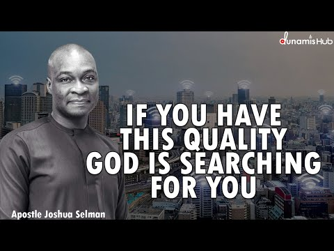 IF YOU HAVE THIS QUALITY GOD IS SEARCHING FOR YOU | APOSTLE JOSHUA SELMAN