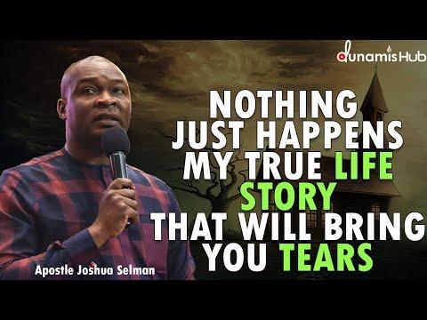 MY TRUE LIFE STORY THAT WILL BRING YOU TEARS | APOSTLE JOSHUA SELMAN