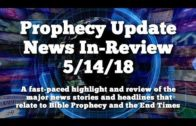Prophecy Update News Headlines – News That Matters – 5/14/18
