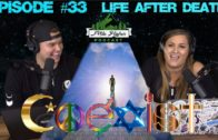 Life After Death Theories, Reincarnation & Spirituality – Podcast #33